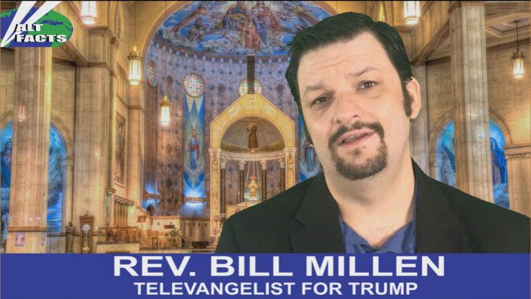"""Reverend Bill Millen – Televangelist for Trump"""